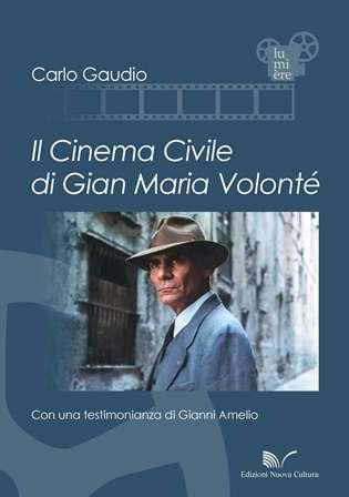 """Carlo Gaudio presenta """"Il Cinema Civile di Gian Maria Volonté"""" alla Camera"""