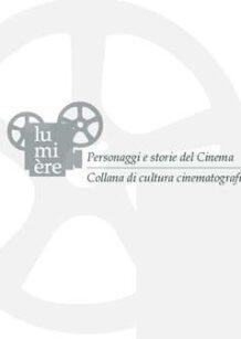 """Collana """"Lumière - Personaggi e storie del Cinema"""""""